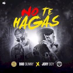Jory Boy & Bad Bunny - No Te Hagas