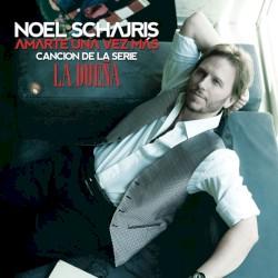 Noel Schajris - Amarte una Vez Más